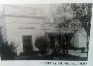 El viejo Hospital Municipal, al que concurrió el Dr. Correa, como profesional de la salud