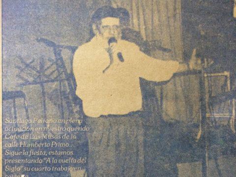 El auténtico y apasionado recitador, Santiago Peirano, fallecido, hace ya, unos pocos años; una de las principales figuras, del elenco del «Café de las Musas», que funcionaba en la calle Humberto Primo.