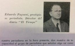 El destacado y prestigioso periodista chivilcoyano, Eduardo Fagnani, quien se inició, como redactor,  en las filas y columnas, del diario «El Debate», y en las décadas de 1950 y 1960, fue director del diario «El Tiempo».
