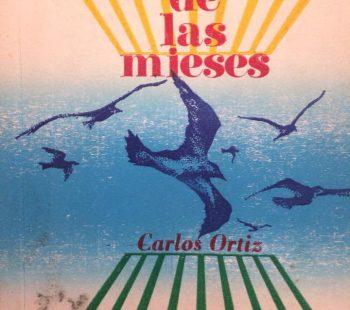 Reedición de «El poema de las mieses», del gran vate chivilcoyano, Carlos Ortiz (1870-1910), realizada por Héctor Manuel Antuña (1932-2001), en el mes de septiembre de 1977.