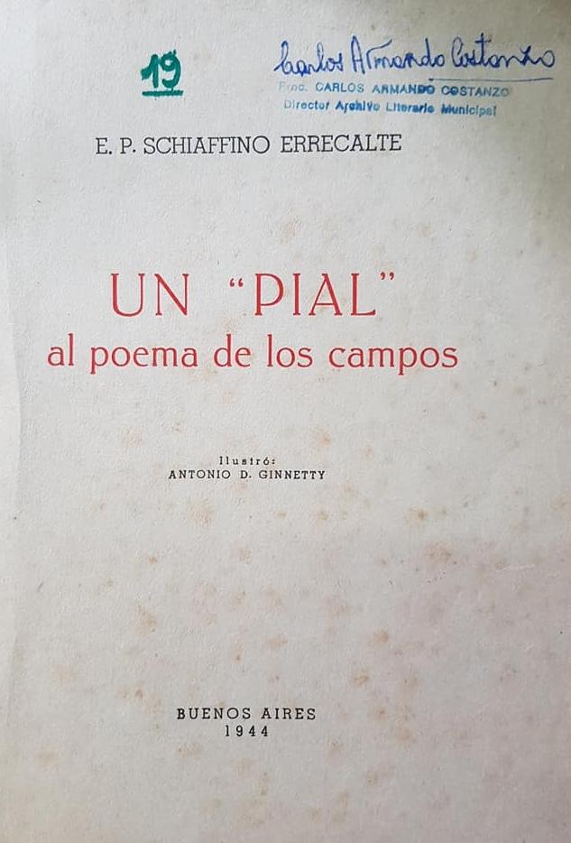 El poeta gauchesco, Enrique Pedro Schiaffino Errecalte, y sus libros de versos.