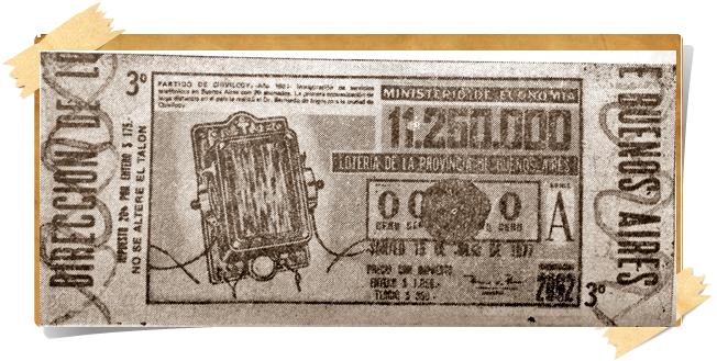 La primera llamada telefónica, de larga distancia, desde Chivilcoy (1881). Un billete de Lotería, de la Provincia de Buenos Aires, que recuerda este gran acontecimiento (1977).