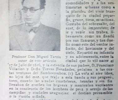 El polifacético y destacado, poeta, escritor, historiador, traductor público y docente, profesor Miguel Anuncio Tarzia. Notable y prestigiosa personalidad intelectual, era de origen tucumano, y se radicó en Chivilcoy, hacia el año 1922. Había nacido, en 1895, y falleció, joven aún, en nuestra ciudad, el 27 de agosto de 1948.