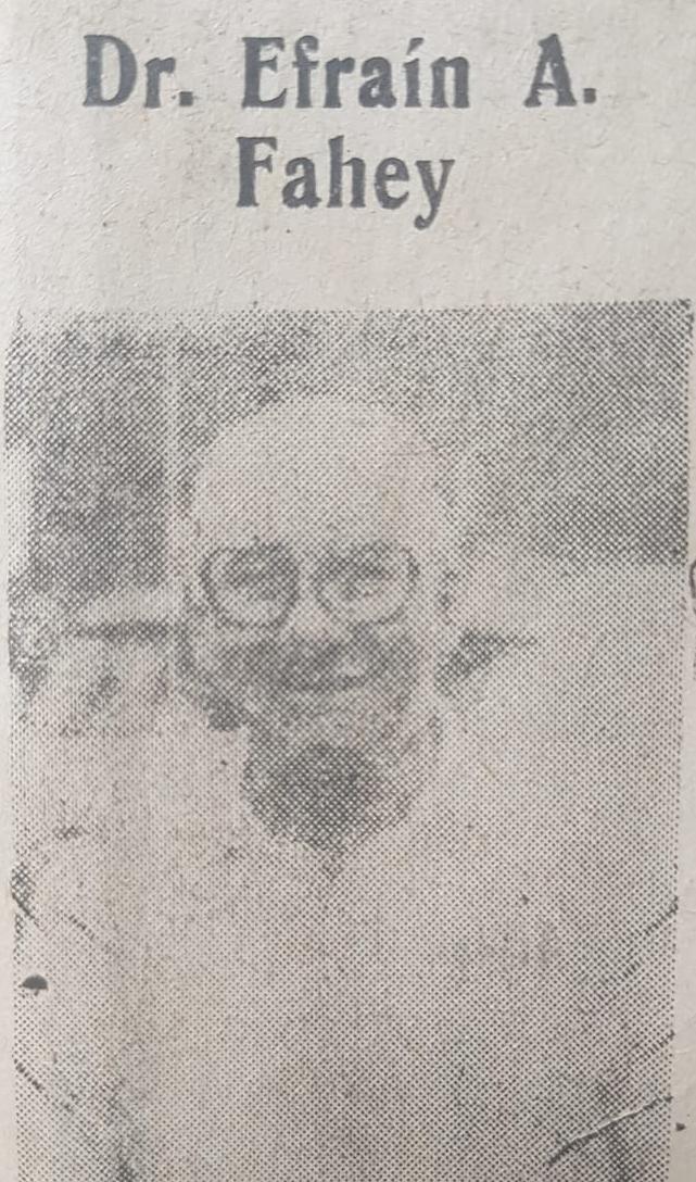 Recordando al Dr. Efraín Alberto Fahey(1921 – 1980). Fue un ejemplo de humildad, gran entrega profesional y amplia generosidad.