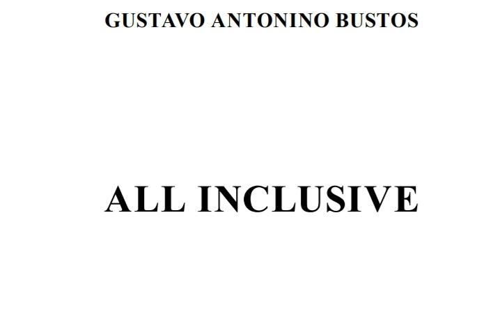 All Inclusive – Gustavo Antonino Bustos -Formato Digital